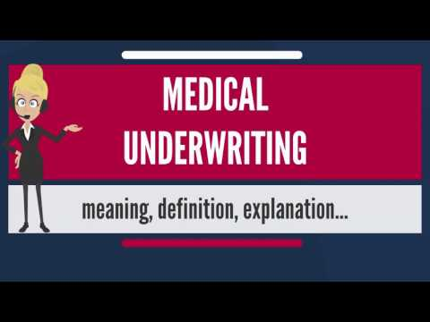 What is MEDICAL UNDERWRITING? What does MEDICAL UNDERWRITING mean? MEDICAL UNDERWRITING meaning