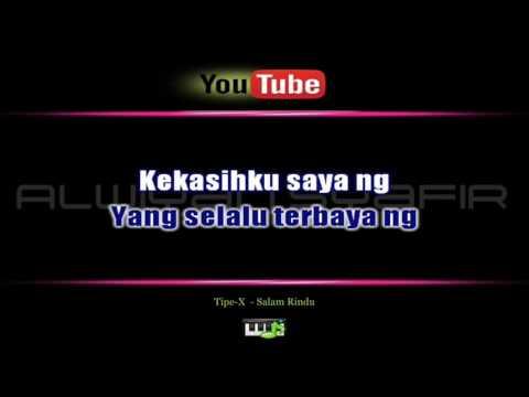 Karaoke Tipe X   Salam Rindu
