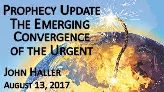 2017 08 13 John Haller's Prophecy Update
