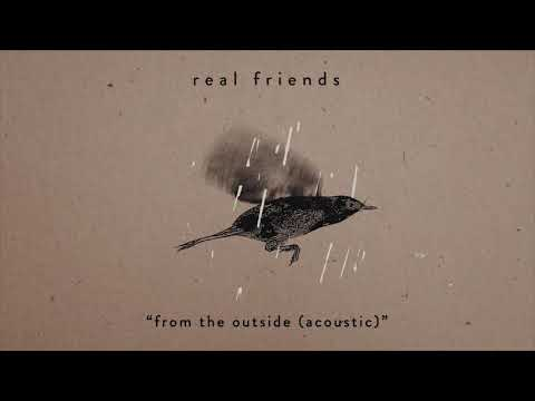 "Real Friends - Share Acoustic Version of ""From The Outside"""