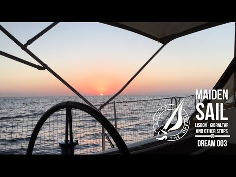 Sailing The Dream | #003 | Maiden Sail Lisbon-Gibraltar with other stops