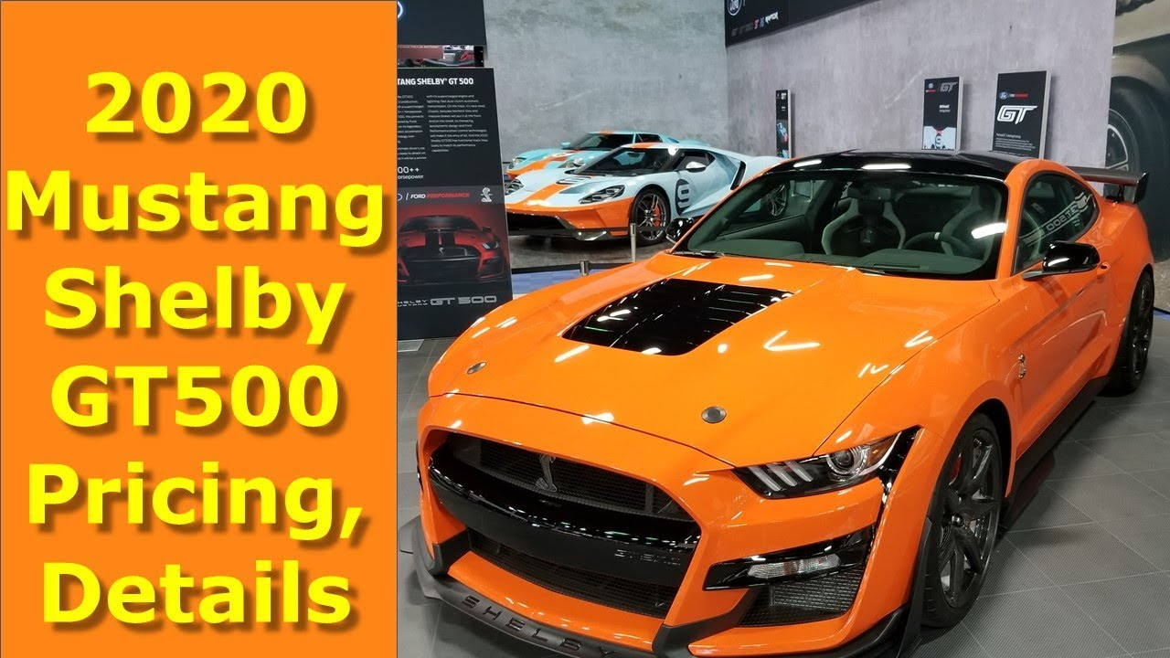 2020 mustang shelby gt500 pricing details revealed by ford performance