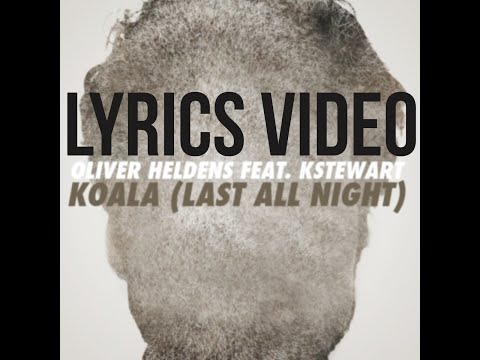 Last All Night (Koala) LYRICS video Oliver Heldens ft. KStewart - HD - New!