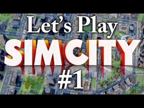 Let's Play SimCity 2013 - Part 1