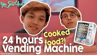 24 Hours Cooked Food Vending Machine?! - You Sure Anot?!: EP 10