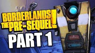 Borderlands The Pre Sequel Walkthrough | Claptrap (CL4P-TP) | Part 1 (Xbox 360/PS3/PC)