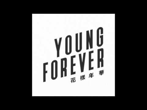 текст песни bts young forever. BTS - Young Forever BACKGROUND VOCALS - слушать онлайн и скачать mp3 в отличном качестве