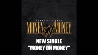 "BEANZ - ""MONEY ON MONEY"""