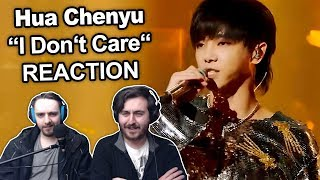 "Singers Reaction/Review to ""Hua Chenyu - I Don't Care"""