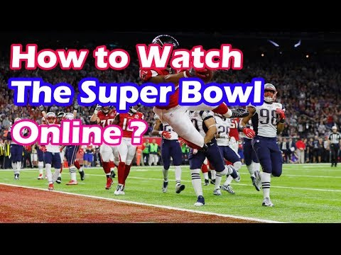 How To Watch The Super Bowl Online | How To Watch NFL Online