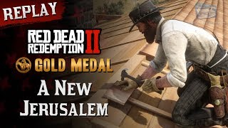 RDR2 PC - Mission #98 - A New Jerusalem [Replay & Gold Medal]