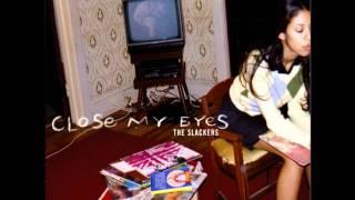 Video The Slackers - Close My Eyes download MP3, 3GP, MP4, WEBM, AVI, FLV Juni 2017