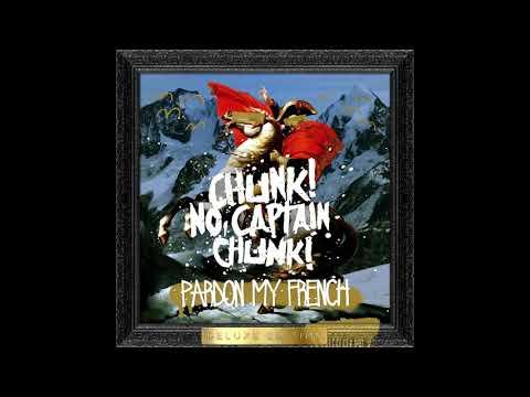 Chunk! No, Captain Chunk! Pardon My French (Full Deluxe Album 2014)