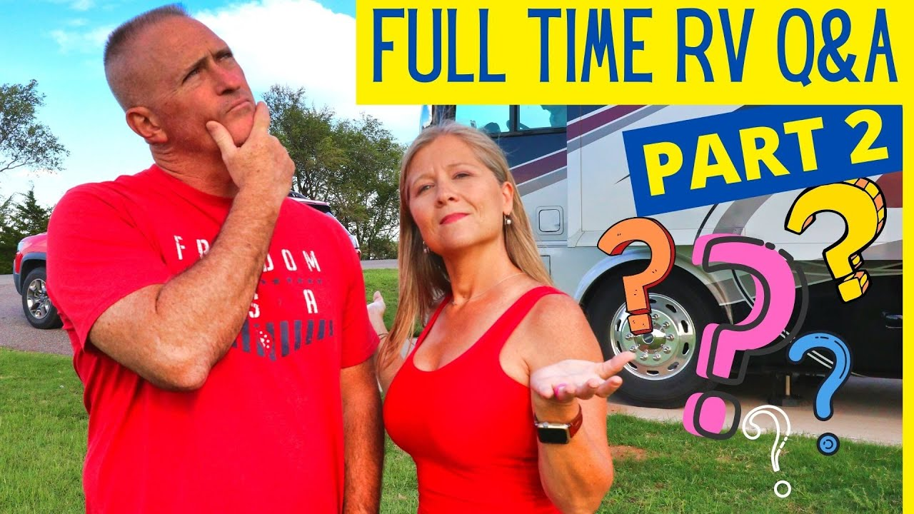 Questions About Full Time RVing (PART 2)