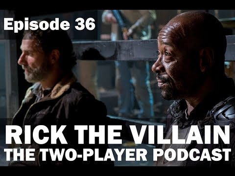 Rick The Villain (The Two Player Podcast #36)