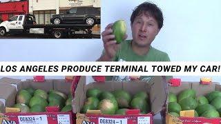 LA Wholesale Produce Terminal TOWED my Car But I Still Saved Money