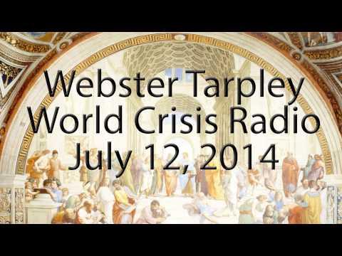 Webster Tarpley - July 12, 2014 - World Crisis Radio