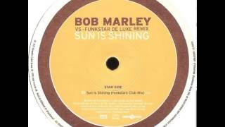 Bob Marley Vs Funkstar De Luxe - Sun Is Shining (Funkstars Club Mix)
