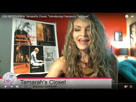 "LIVE INTERVIEW in Tamarah's Closet: ""Introducing Francesco Taskayali"""