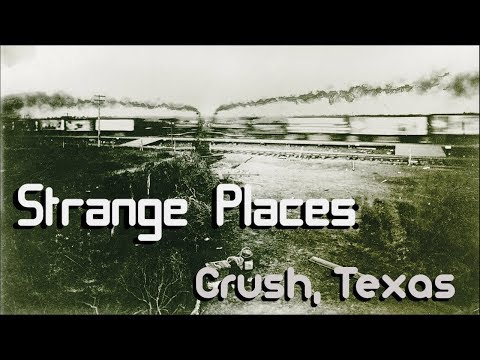 Strange Places | Crush, Texas