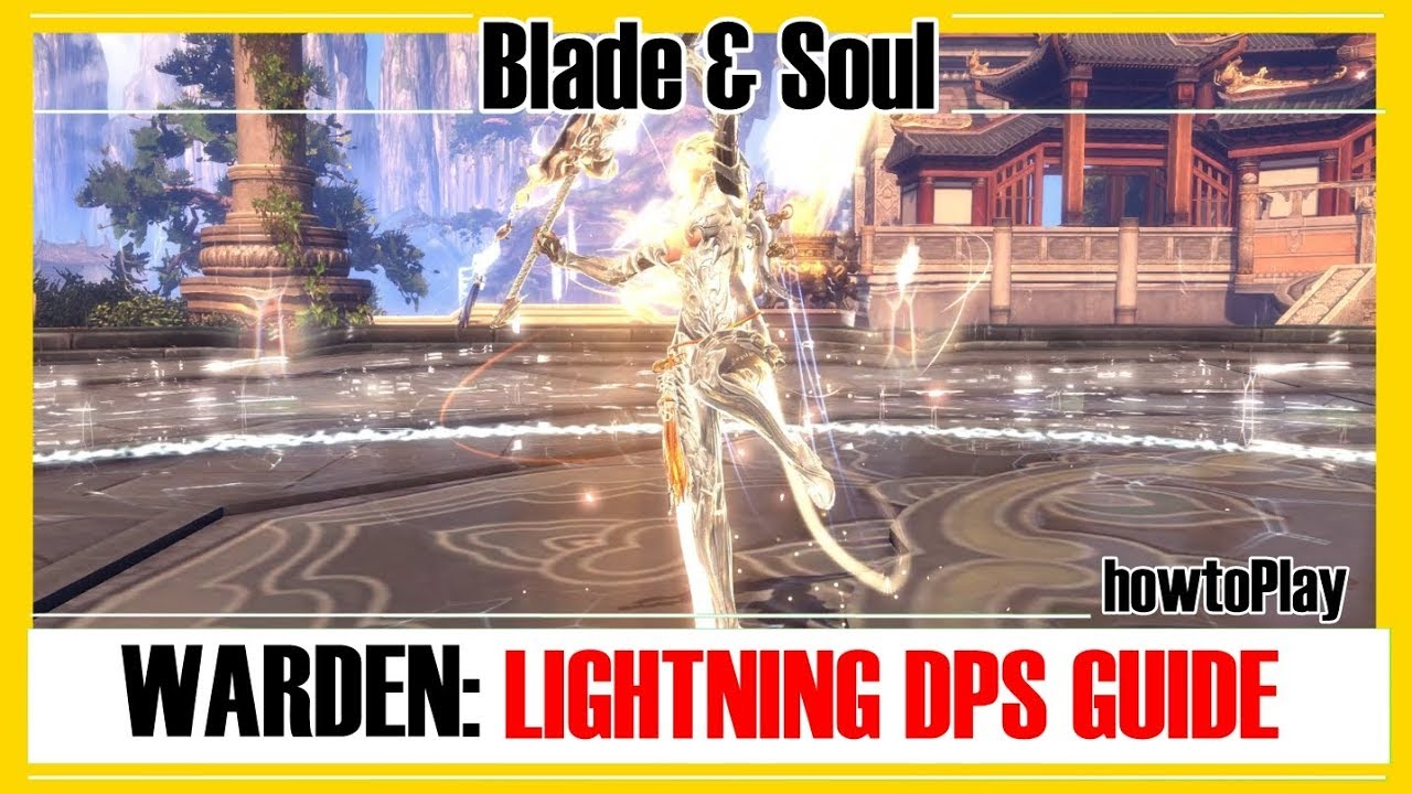 Blade & Soul - Warrior/Warden: Lightning DPS Rotation [howtoPlay]