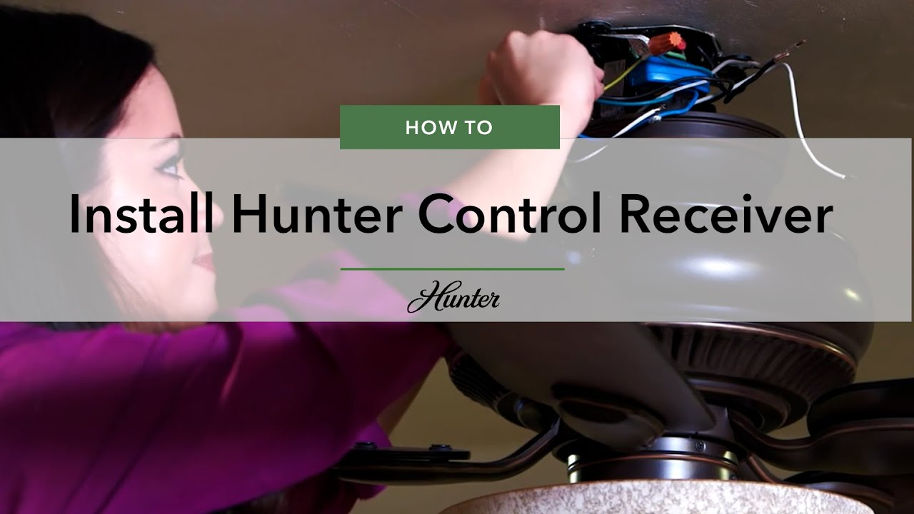 How To Install A Hunter Control Receiver Youtube Replace Ceiling Fan Speed Switch Remove Company