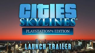 Cities: Skylines - Playstation®4 Edition - Release Trailer