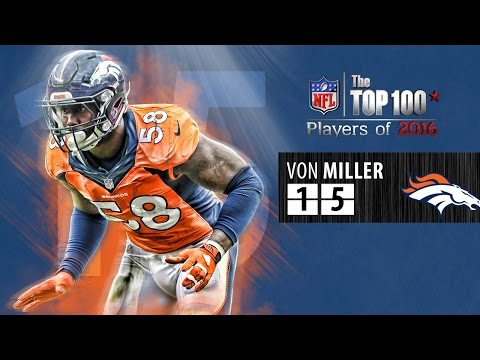 #15: Von Miller (LB, Broncos) | Top 100 NFL Players of 2016