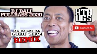 DJ Lagu Bali Raka Sidan Guru Seksi Fullbass - XTHUGS RMX