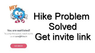 You are Waitlisted Hike Problem Solved || Hike waitlisted error solved || get invite link