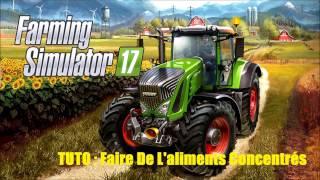 [FR] [TUTO] ALIMENTS CONCENTRE FS17 / FARMING SIMULATOR 2017