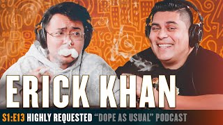 Highly Requested W/ Erick Khan | Hosted By Dope As Yola