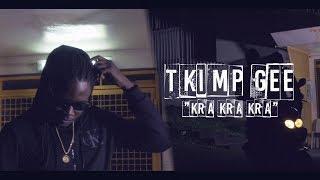 T KIMP GEE - KRA KRA KRA (Prod.Yungspliff)