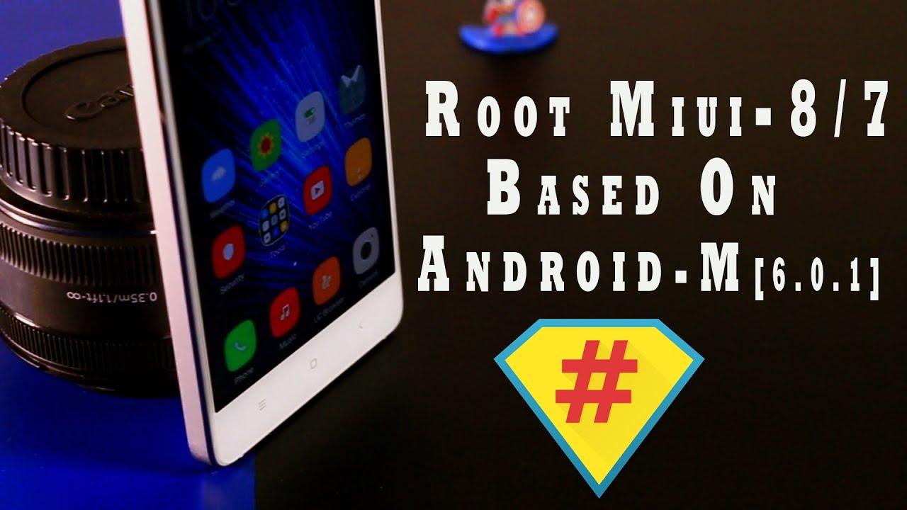 Root MIUI-8/7 Based On Android Marshmallow (For Mi3/Mi4/Mi5/Mi Note/Mi Max)