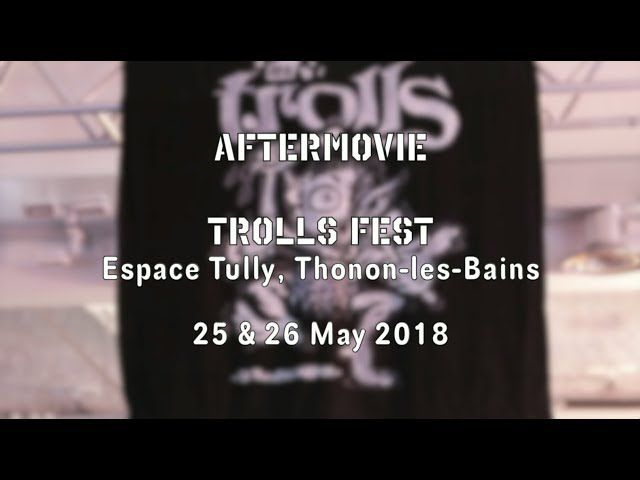 Trolls Fest - Espace Tully - Aftermovie