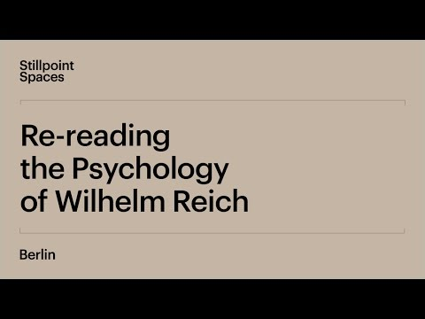 Re-reading the Psychology of Wilhelm Reich