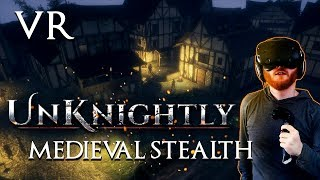 Unknightly: Medieval VR stealth game with multiple movement options
