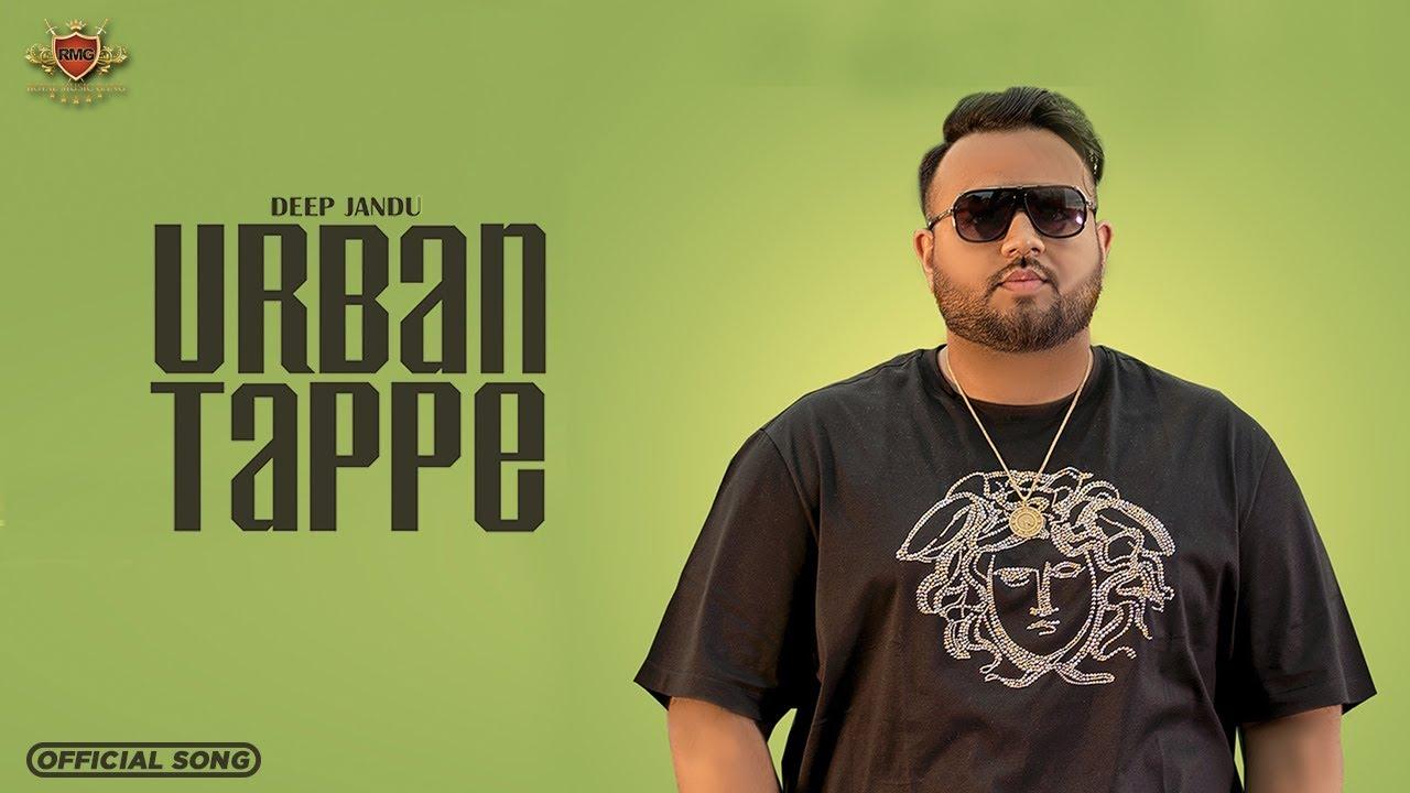 URBAN TAPPE : Deep Jandu | Karan Aujla | New Punjabi Song 2019 | RMG