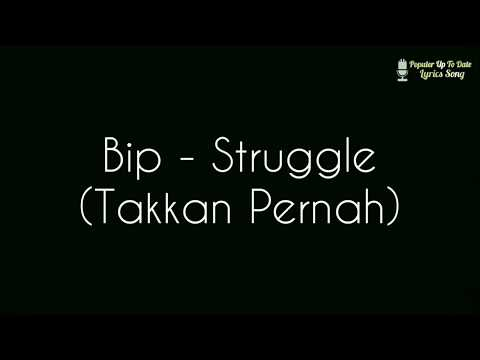 BIP - Struggle Takkan Pernah lirik (PUTD)