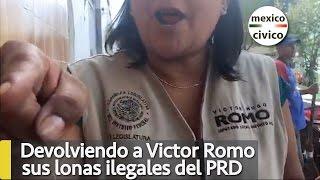 Devolviendo a Victor Romo sus lonas ilegales del PRD | Poder Anti Gandalla