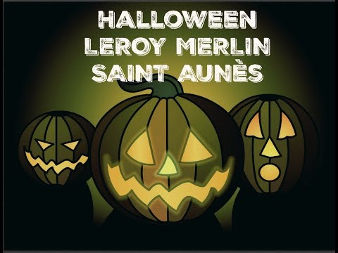 Halloween Leroy Merlin Saint Aunès Youtube