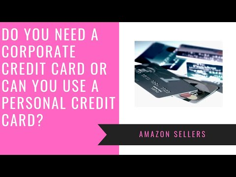 Do You Need a Corporate Credit Card for a Canadian Corporation as an Amazon Seller?