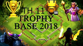 TH 11 TROPHY BASE/ TOWN HALL 11 TROPHY BASE/BEST OF 2018 /  WAR BASE/ FARMING BASE/HYBRID BASE/COC