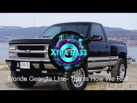 Florida Georgia Line- This is How We Roll ft. Luke Bryan Bass Boosted