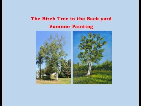 "Birch Tree in the Back Yard Oil Painting ""Summer"" Free Oil Painting Lessons"