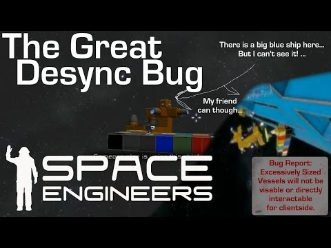 "Space Engineers - ""The Great Desync Bug"""