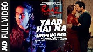 YAAD HAI NA (UNPLUGGED) Full Video Song | Raaz Reboot | Jubin Nautiyal | T-Series