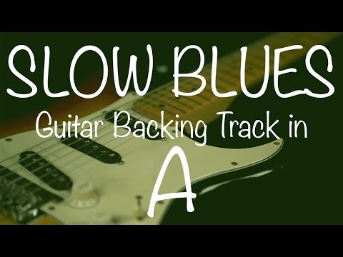 Slow Blues Guitar Backing Track In A