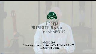 estrangeiros e nas trevas - Ef.2.11-22 - Rev. Samuel Vieira