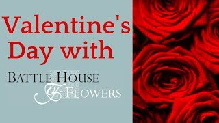 Battle House of Flowers - Say It With Flowers on Valentine's Day